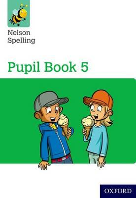 Nelson Spelling Pupil Book 5 Year 5/P6 (BOK)