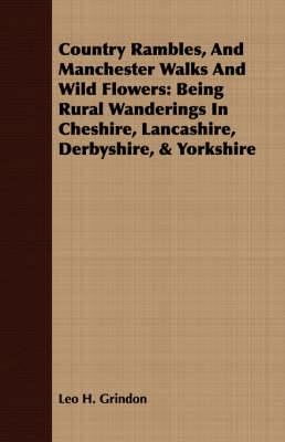 Country Rambles, And Manchester Walks And Wild Flowers (BOK)