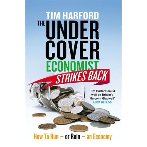 The Undercover Economist Strikes Back: How to Run or Ruin an Economy (BOK)