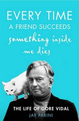 Every Time a Friend Succeeds Something Inside Me Dies (BOK)