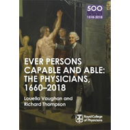 Physicians 1660-2018: Ever Persons Capable and Able (BOK)