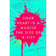 Your Heart is a Muscle the Size of a Fist (BOK)