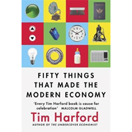 Fifty Things that Made the Modern Economy (BOK)