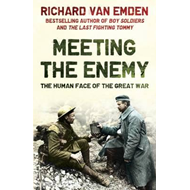 Meeting the Enemy: The Human Face of the Great War (BOK)