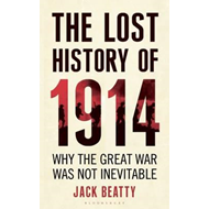 The Lost History of 1914: How the Great War Was Not Inevitable (BOK)