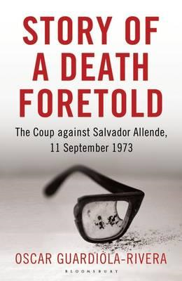 Story of a Death Foretold: The Coup Against Salvador Allende, 11 September 1973 (BOK)