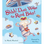 Shhh! Don't Wake the Royal Baby! (BOK)