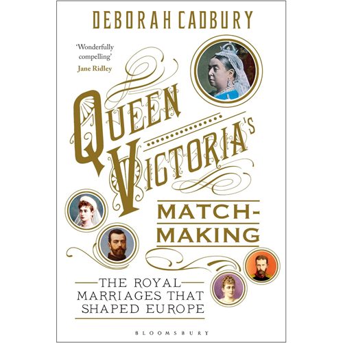 Queen Victoria's Matchmaking: The Royal Marriages that Shape (BOK)