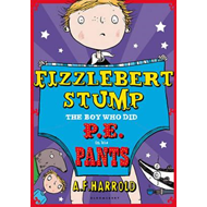 Fizzlebert Stump: The Boy Who Did P.E. in his Pants (BOK)