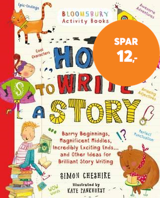 How to Write a Story - A brilliant and fun story writing book for all those learning at home (BOK)