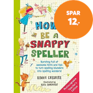Produktbilde for How to Be a Snappy Speller - The only spelling book you need for home learning (BOK)