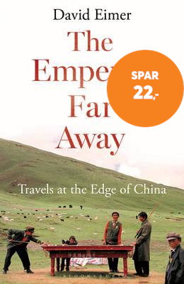 The Emperor Far Away - Travels at the Edge of China (BOK)