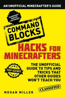 Hacks for Minecrafters: Command Blocks (BOK)