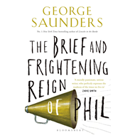 Brief and Frightening Reign of Phil (BOK)