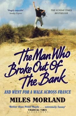 Man Who Broke Out of the Bank and Went for a Walk Across Fra (BOK)