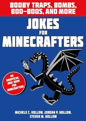 Jokes for Minecrafters: Booby traps, bombs, boo-boos, and mo (BOK)