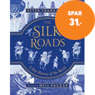 Produktbilde for The Silk Roads - A New History of the World - Illustrated Edition (BOK)