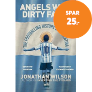 Produktbilde for Angels With Dirty Faces - The Footballing History of Argentina (BOK)