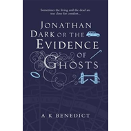 Jonathan Dark or the Evidence of Ghosts (BOK)