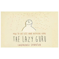 Lazy Guru's Guide to Life (BOK)
