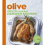 Olive: 100 of the Very Best Chicken Recipes (BOK)