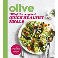 Olive: 100 of the Very Best Quick Healthy Meals (BOK)