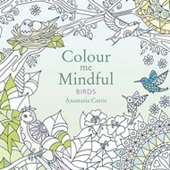 Colour Me Mindful: Birds (BOK)