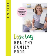 Lizzie Loves Healthy Family Food (BOK)