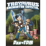 DanTDM: Trayaurus and the Enchanted Crystal (BOK)