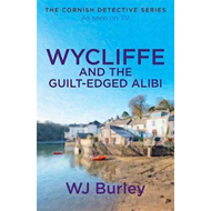 Wycliffe and the Guilt-Edged Alibi (BOK)