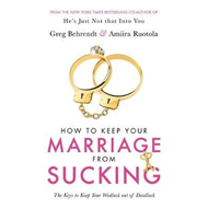 How To Keep Your Marriage From Sucking (BOK)