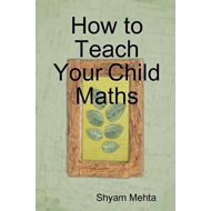 How to Teach Your Child Maths (BOK)