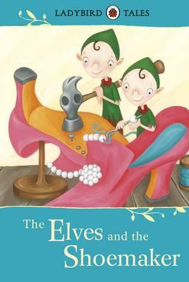 Ladybird Tales: The Elves and the Shoemaker (BOK)