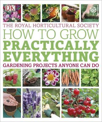 RHS How to Grow Practically Everything (BOK)