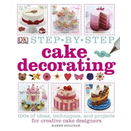 Step-by-Step Cake Decorating (BOK)