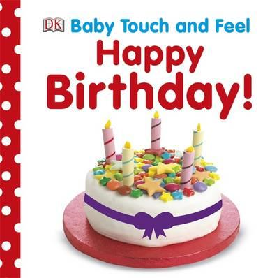 Baby Touch and Feel Happy Birthday (BOK)