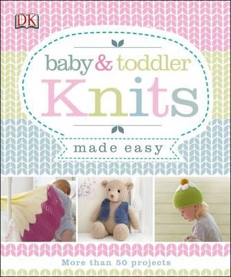 Baby & Toddler Knits Made Easy (BOK)
