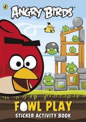 Angry Birds: Fowl Play Sticker Activity Book (BOK)