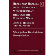 Herbs and Healers from the Ancient Mediterranean Through the (BOK)