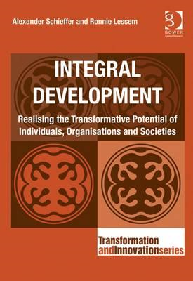 Integral Development: Realising the Transformative Potential of Individuals, Organisations and Socie (BOK)