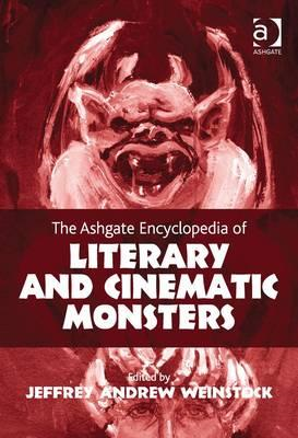 The Ashgate Encyclopedia of Literary and Cinematic Monsters (BOK)