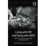Living with HIV and Dying with AIDS: Diversity, Inequality and Human Rights in the Global Pandemic (BOK)