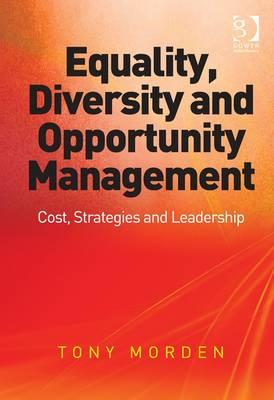 Equality, Diversity and Opportunity Management: Costs, Strategies and Leadership (BOK)