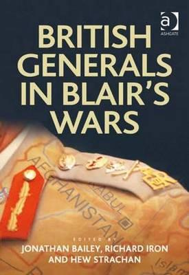 British Generals in Blair's Wars (BOK)