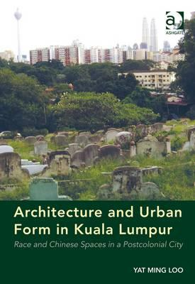 Architecture and Urban Form in Kuala Lumpur (BOK)