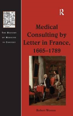Medical Consulting by Letter in France, 1665-1789 (BOK)