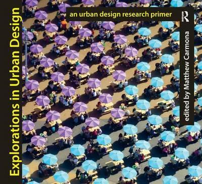 Explorations in Urban Design: An Urban Design Research Primer (BOK)