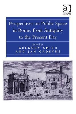 Perspectives on Public Space in Rome, from Antiquity to the (BOK)
