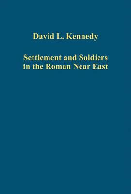 Settlement and Soldiers in the Roman Near East (BOK)