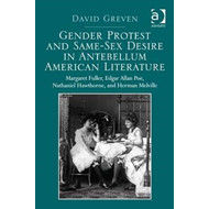 Gender Protest and Same-sex Desire in Antebellum American Li (BOK)